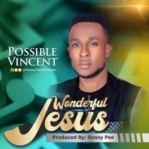 Wonderful Jesus by Possible Vincent