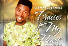 Praises of My Heart by Cromwell Samuel