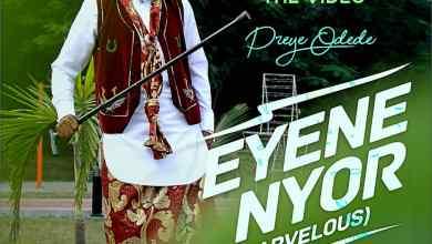 Watch Eyene Nyor (Marvelous) video by Preye Odede