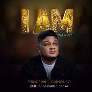 I Am by Princewill Chinonso