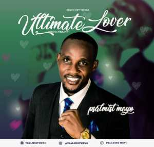 Ultimate Lover by Psalmist Meyo