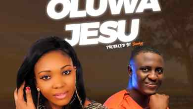 Oluwa Jesu by Rancy Igho and Sheriff Ogee