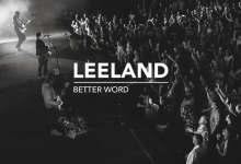 Better word by Leeland album download