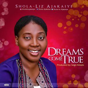 Dreams Come True by Shola-Liz Ajakaiye