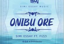 Onibu Ore by Simi Essay and Fizzy