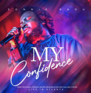 My Confidence by Sonnie Badu, RockHill Songs, Kevin Lemons & Higher Calling Choir