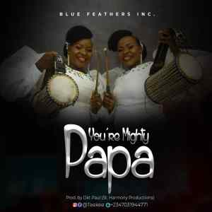 You're Mighty Papa by TeeKee