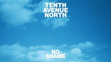 No Shame by Tenth Avenue North and the young escape