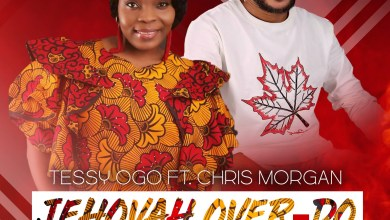 Jehovah Over Do by Tessy Ogo and Chris Morgan