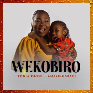 Wekobiruo by Tonia Omoh and AmazingGrace