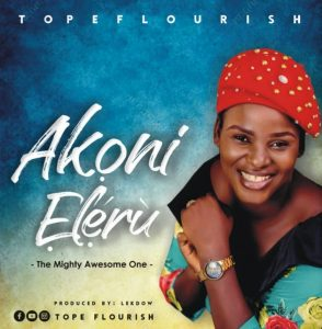 Akoni Eleru by Tope Flourish