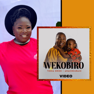 Wekobiro by Tonia Omoh and AmazingGrace official music video