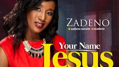 Your Name Jesus by Zadeno Simsim