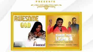 Awesome God & Shine The Light featuring Ntieno Wilson by Amiexcel