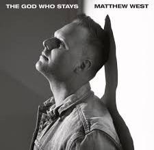 The God Who Stays by Matthew West mp3 download