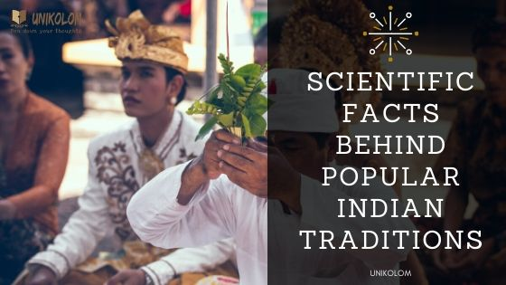 Scientific Facts Behind Popular Indian Traditions