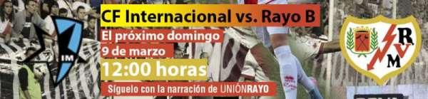 CF Internacional - Rayo Vallecano B