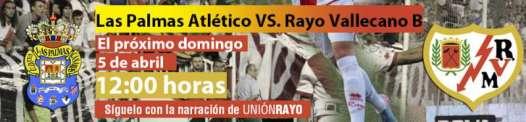 Cabecera Las Palmas Atlético - Rayo Vallecano B