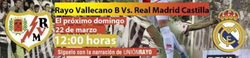 Cabecera Rayo Vallecano B- Real Madrid Castilla
