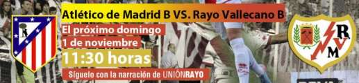 Cabecera Atletico de Madrid B - Rayo Vallecano B