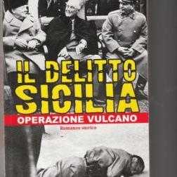 Questa immagine ha l'attributo alt vuoto; il nome del file è Delitto-Sicilia-Operazione-Vulcano-di-Salvatore-Grillo-Morassutti.jpg