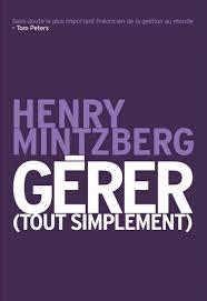 Gérer (tout simplement) – Henry Mintzberg