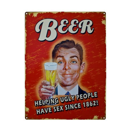 Beer Metal Signs Vintage Plaque - Helping ugly people have sex since 1862! image