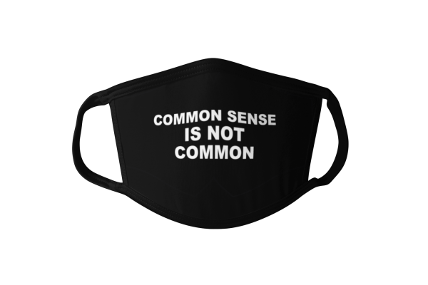 Common Sense is Not Common Face Mask, Common Sense Face Mask, Common Sense Mask, Common Sense is Not Common Mask, Statement Face Mask, Statement Mask, Mask Debater Face Mask, Mask Debater Mask