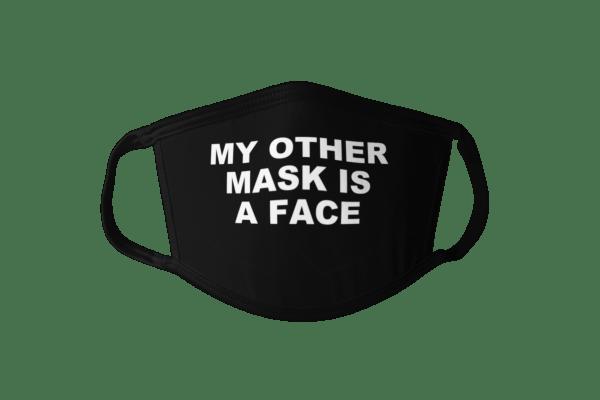 funny face mask, funny mask, political face mask, political mask, my other mask is a face face mask, my other mask is a face mask, black and white face mask, black and white mask, statement face mask