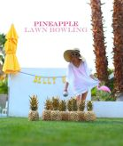 Outdoor Bowling with Golden Pineapples – shared in a roundup post on POPSUGAR