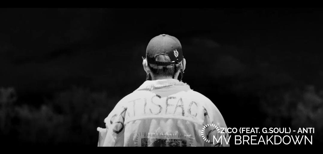 Zico, MV Breakdown, MV, Anti, G.Soul