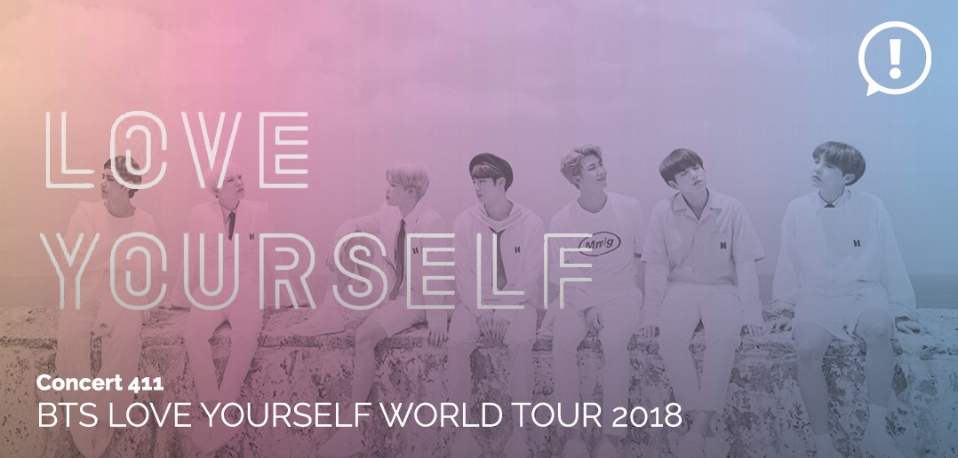 [CONCERT 411] BTS LOVE YOURSELF World Tour 2018