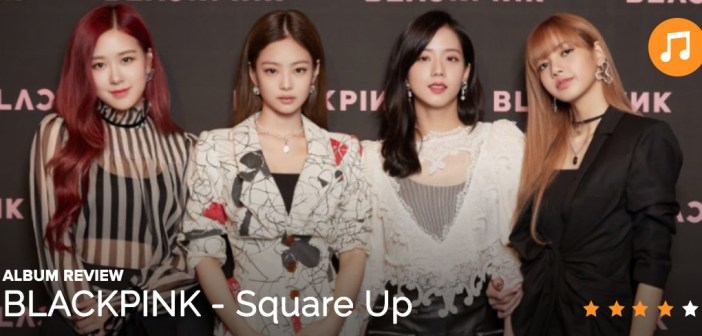 [Album Review] BLACKPINK – Square Up