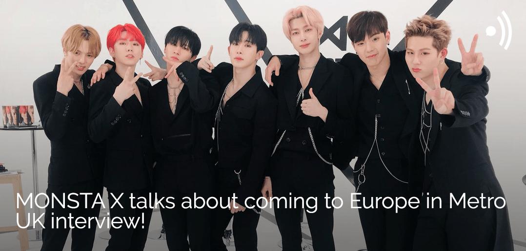 Monsta X, Europe, Metro, UK, interview