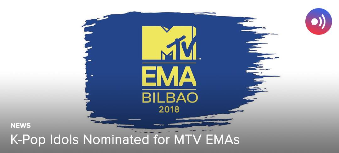 NEWS] Kpop Idols Nominated for MTV EMAs — UnitedKpop