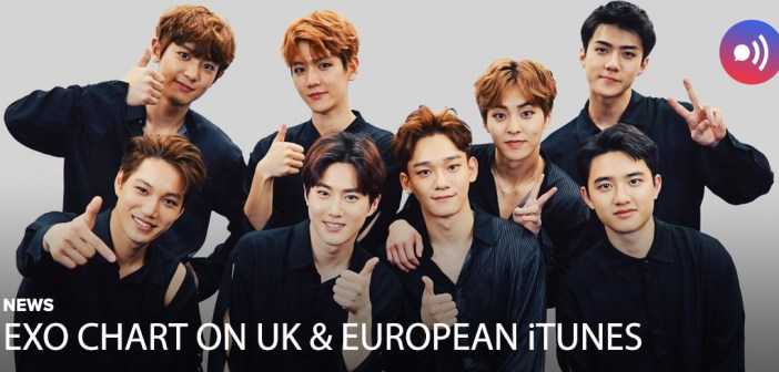 [NEWS] EXO chart on UK and European iTunes!