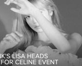 [NEWS] BLACKPINK's Lisa heads to Paris for Celine Event