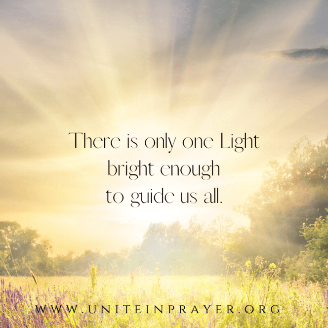 There is only one Light bright enough to guide us all.