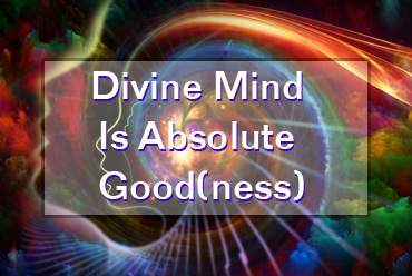 Divine Mind Is Absolute Good(ness)