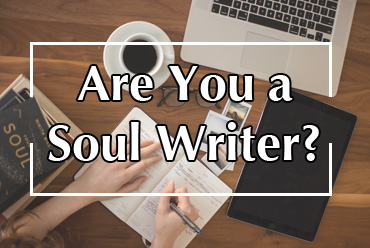 Are You A Soul Writer?