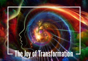 The Joy Of Transformation