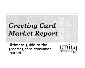 Greeting card market research report unity marketing greeting card market 2013 the ultimate marketers guide to the greeting card consumer market m4hsunfo