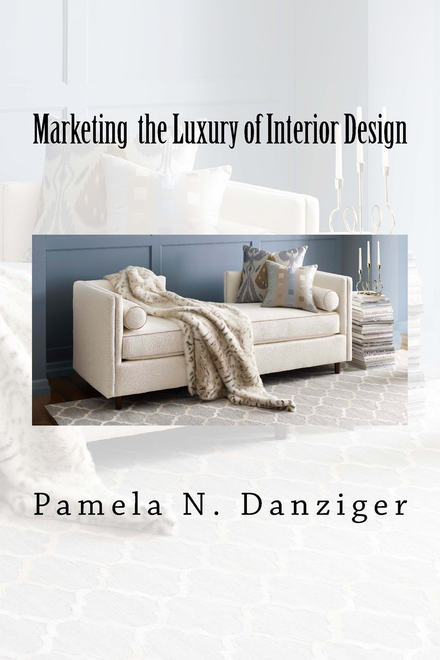 New book helps interior designers be as exceptional marketers as they are designers