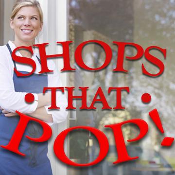 Shops that POP!