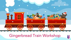 Gingerbread Train Workshop for Primary School students