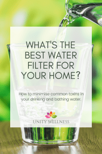 What's the Best Water Filter? | www.unitywellness.com.au