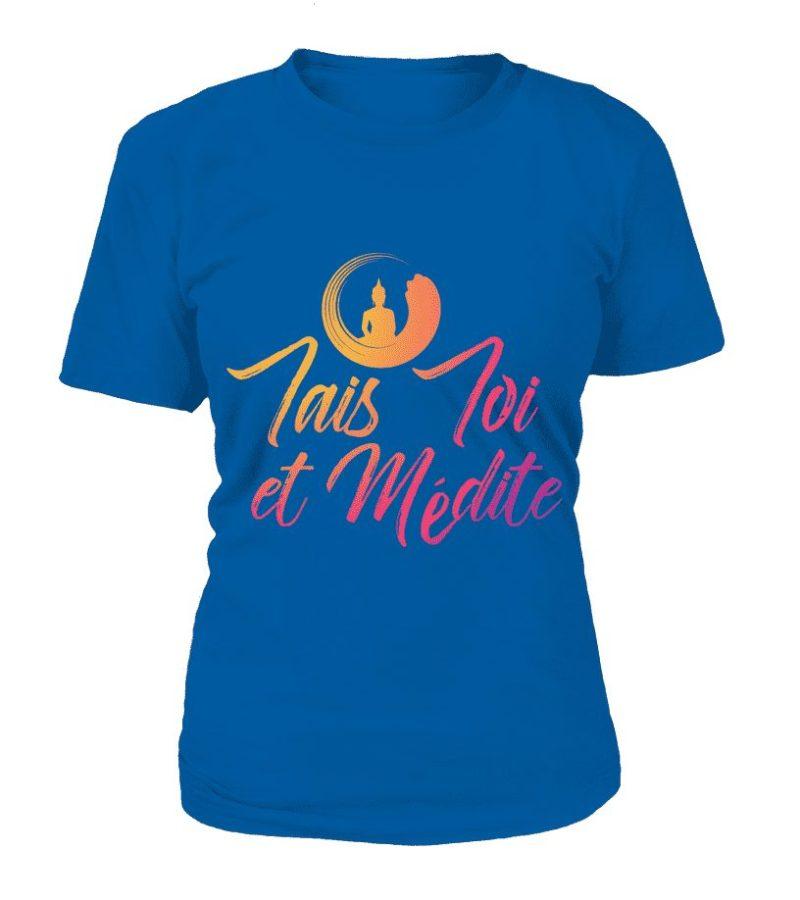 """T Shirt """"Tais toi et médite"""" Pour femme - L'univers-karma"""