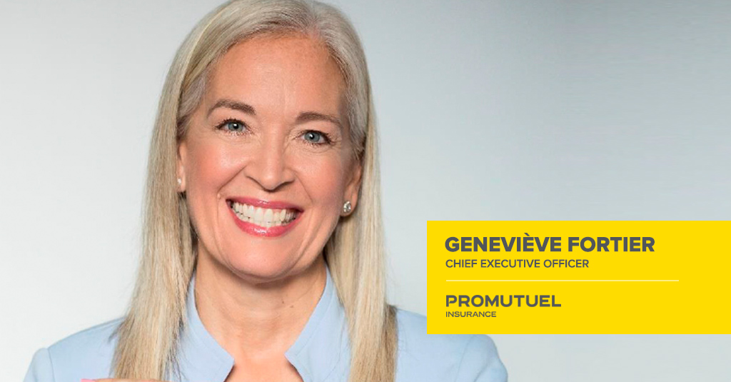 Geneviève Fortier - Chief Executive Officer  Promutuel Insurance