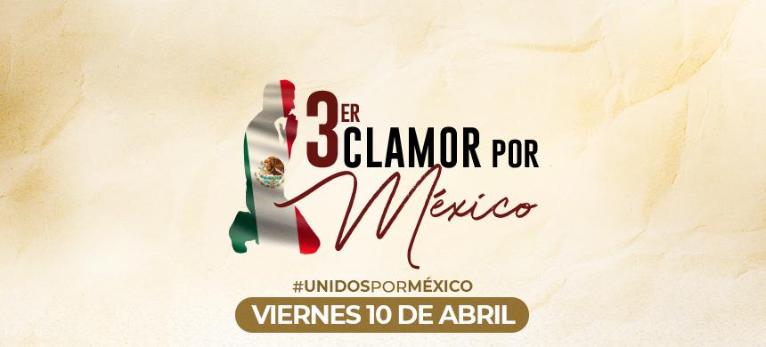 Tercer Clamor por México: Unidos en una sola fe