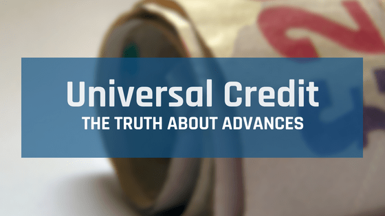 Universal Credit – The Truth About Advances